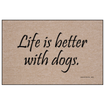 Life is Better with Dogs Doormat - High Cotton